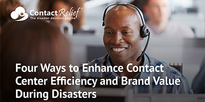 Four Ways to Enhance Contact Center Efficiency and Brand Value During Disasters
